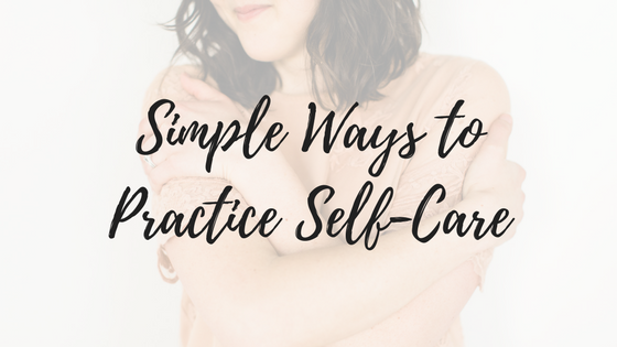 Simple Ways to Practice Self-Care